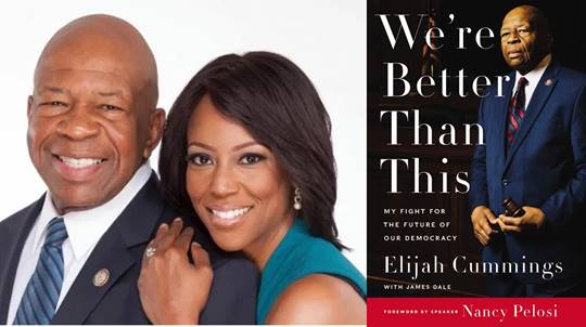 We're Better Than This  –          a Conversation with Elijah Cummings' Widow – September 30th at 7 PM