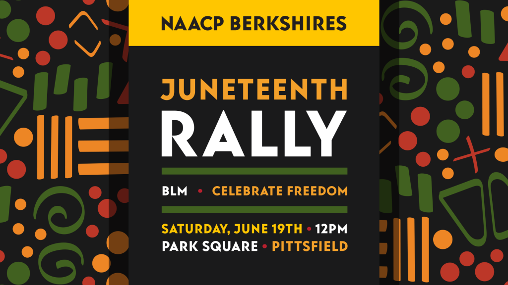 Juneteenth Rally – Hosted by NAACP BErkshire County Branch – Park Square, Pittsfield at noon