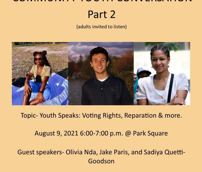Our YOuth Speak: Voting rights, reparation and more -August 9, 6 PM park Square, Pittsfield